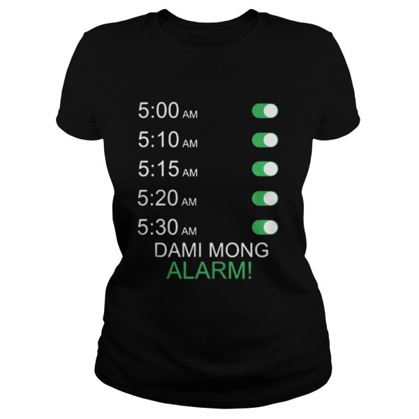 Official Dami Mong Alarm Shirt Classic Ladies Tee