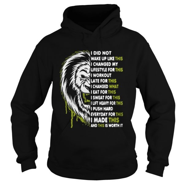 Lion I did not walk up like this I changed my lifestyle for this shirt Hoodie