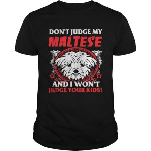 My Maltese And Your Kids shirt Shirt