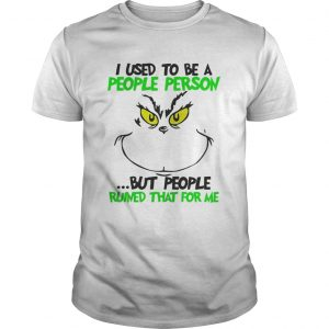 Grinch DrSeuss Cat I used to be a people person but people ruined that for me shirt Shirt