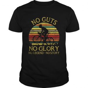 Bicycler no guts no glory no legend no story sunset shirt Shirt