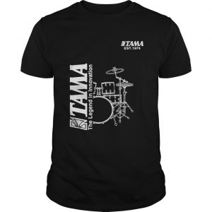 Tama Drum The Legend In Innovation Shirt