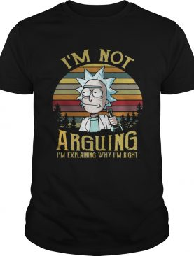 Rick Im not arguing Im explaining why Im right shirt