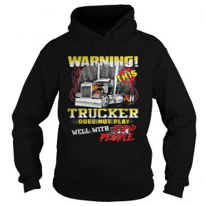 Warning This Trucker Does Not Play Well With Stupid People Shirt Ladies V-Neck