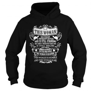 This woman has fought a thousand battles and is still standing shirt Hoodie