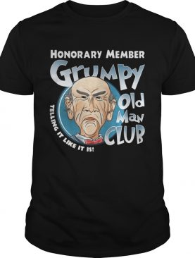 Honorary Member Grumpy Old Man Club Telling It Like It Is Walter shirt