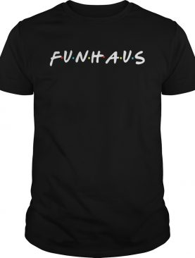 Friends Funhause shirt