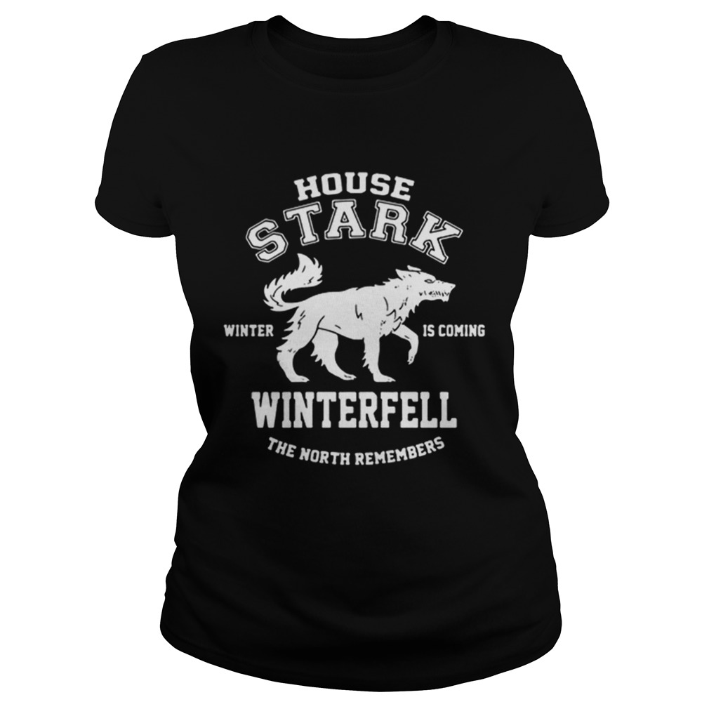 Game Of Thrones House Stark Winter Is Coming Winterfell The North Remembers  Classic Ladies