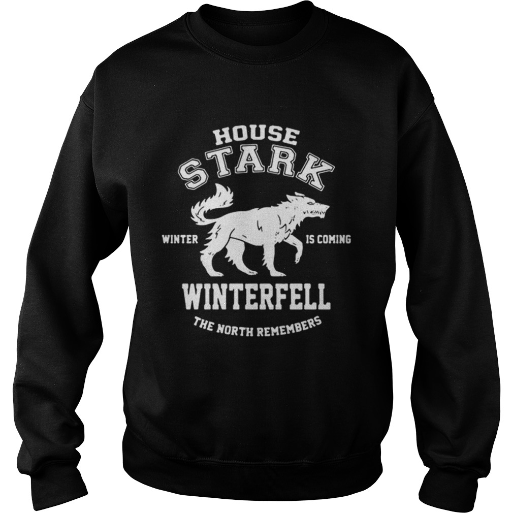 Game Of Thrones House Stark Winter Is Coming Winterfell The North Remembers  Sweatshirt