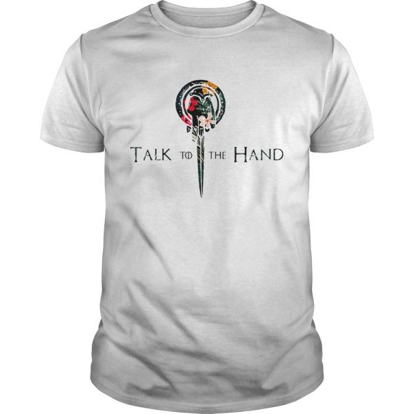 Hibiscus Hand of the King talk to the hand Game of Thrones  Unisex