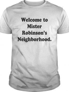 Khalid welcome to mister Robinsons neighborhood shirt