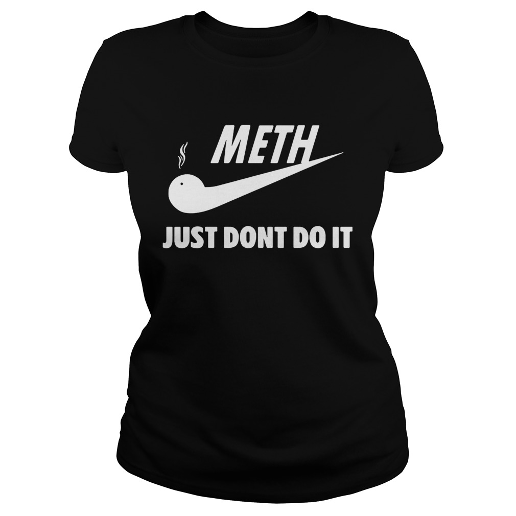 Meth just dont do it Nike  Classic Ladies