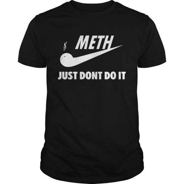 Meth just dont do it Nike  Unisex