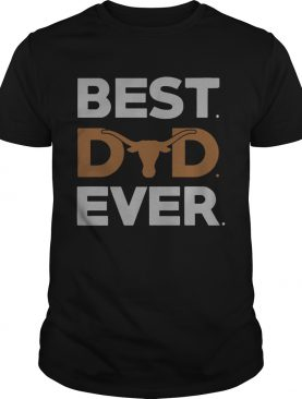 Texas Longhorns best dad ever shirt