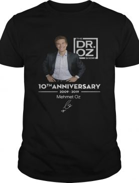10th anniversary 20092019 Mehmet Oz the Dr Oz show shirt
