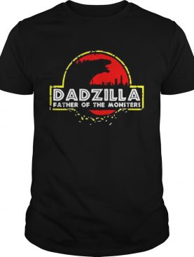 Dadzilla father of the monsters shirt