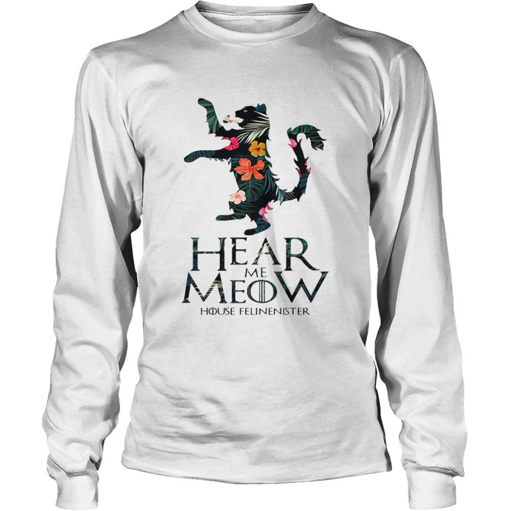 Hear me Meow House Felineister Game of Thrones  LongSleeve