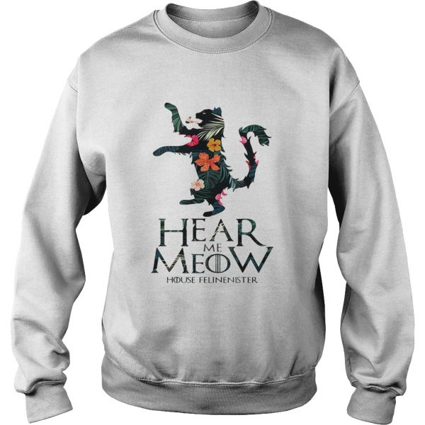 Hear me Meow House Felineister Game of Thrones  Sweatshirt