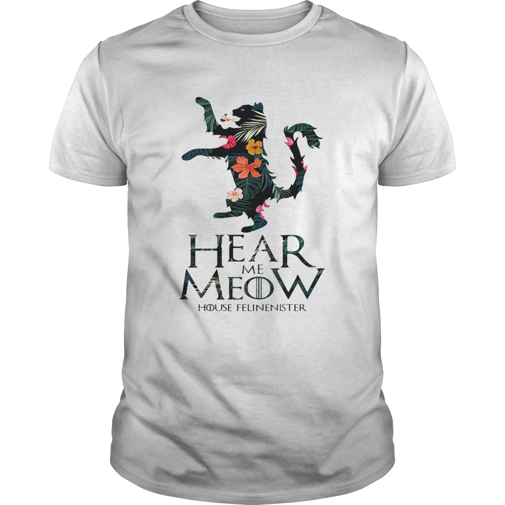 Hear me Meow House Felineister Game of Thrones  Unisex