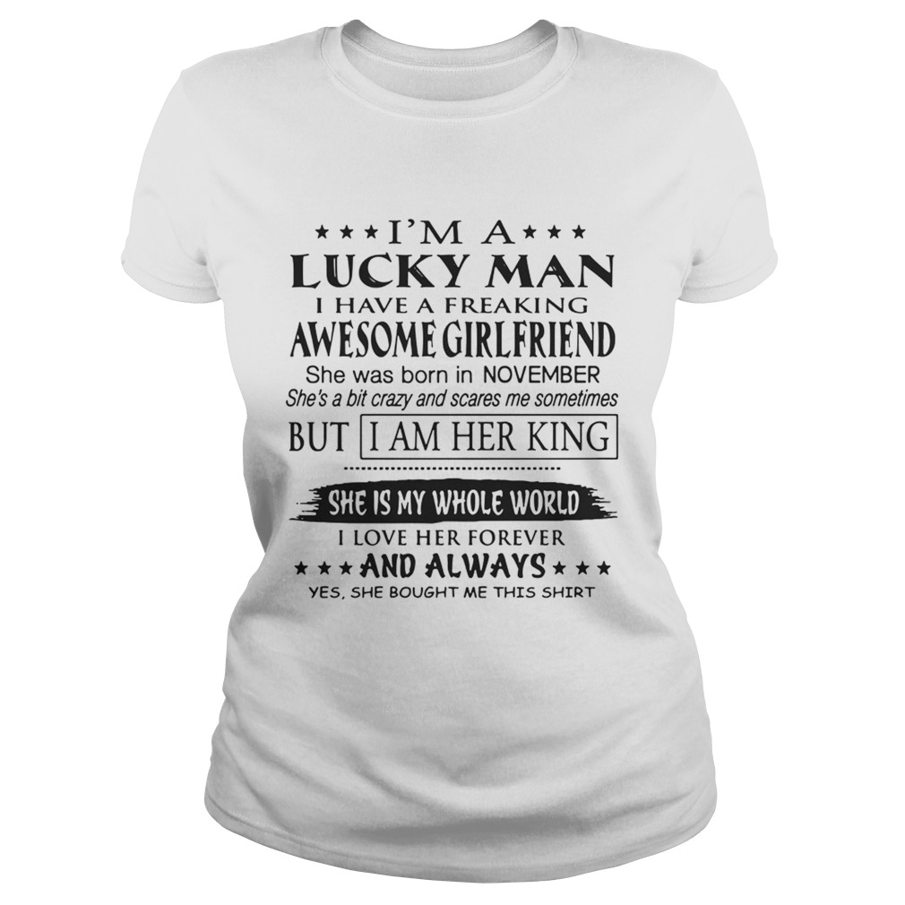 4e31fe6c4 Im A Lucky Man I Have A Freaking Awesome November Girlfriend TShirt Classic  Ladies