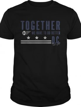 Natasha Cloud Together We Have To Do Better DC Shirt