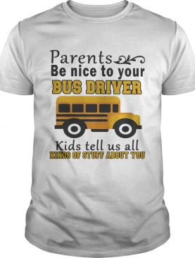 Parents be nice to your bus driver kids tell us all kinds of stuff