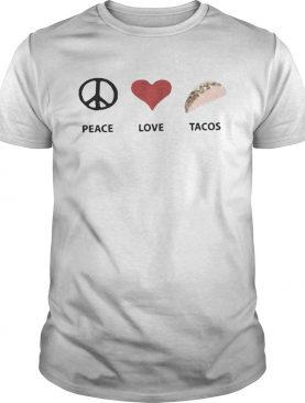 Peace Love Tacos shirt