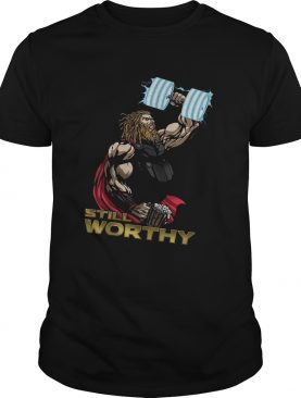 Still WorthyFunny Marvel Avengers Fitness Gym Fathor Dad Mightier Handsome Exceptional Fat Thor