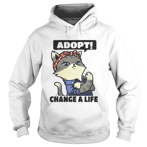 Strong catlady adopt change a life  Hoodie