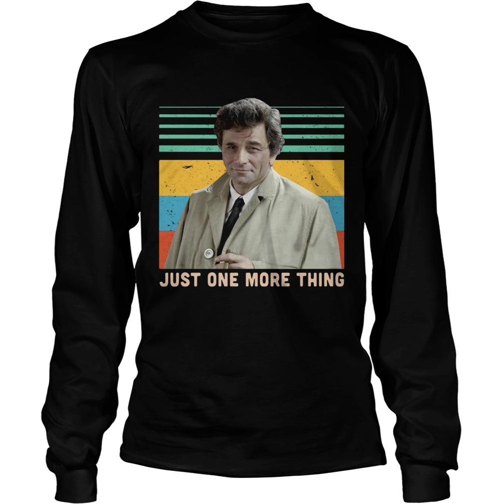 Columbo just one more thing vintage  LongSleeve