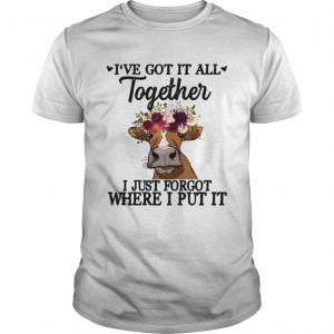 Cow Ive got it all together I just forgot where I put it  Unisex