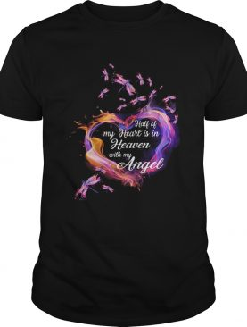 Dragonfly Half of my heart is in heaven with my angel shirt