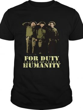 For Duty and Humanity The three stooges shirt
