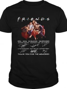 Friends TV show 1994 2004 10 seasons 236 episodes thank you for the memories shirt