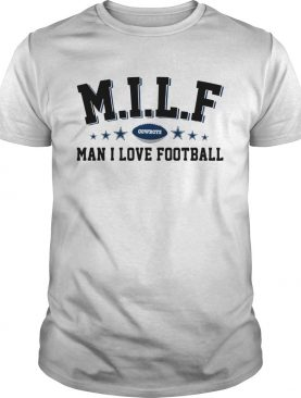 MILF Man I love football Cowboys shirt