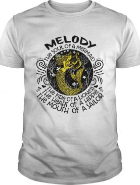 Melody the soul of a Mermaid fire Lioness heart Hippie mouth Sailor shirt