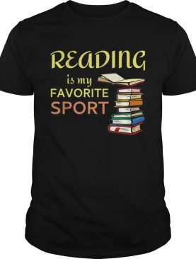 Pretty Funny Reading Is My Favorite Sport For Book Lovers shirt