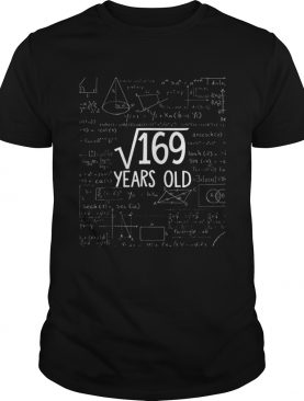 Square Root Of 169 Years Old Math shirt