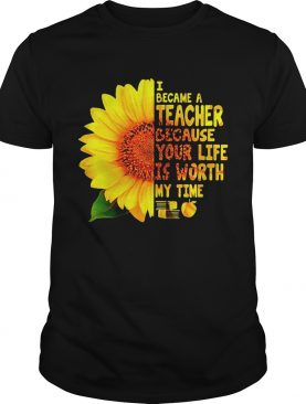 Sunflower I became a Teacher because your life is worth my time