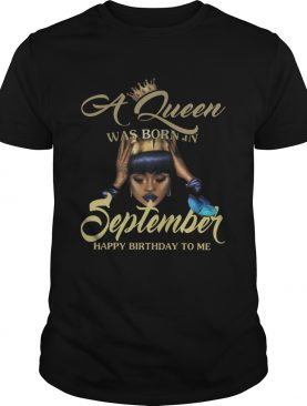 1566038712A Queen Was Born In September Happy Birthday To Me Butterflies Black Women Shirts