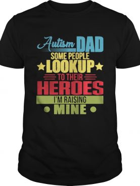 Autism dad some people look up to their heroes Im raising mine