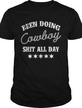 Been Doing Cowboy Shit All Day Tshirt