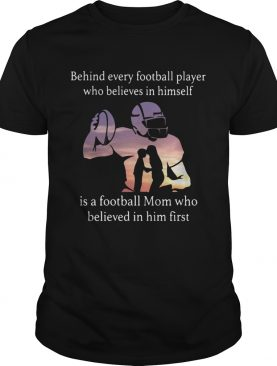 Behind every football player who believes in himself is a football