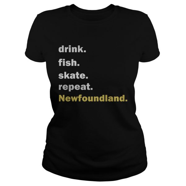 Drink fish skate repeat Newfoundland  Classic Ladies