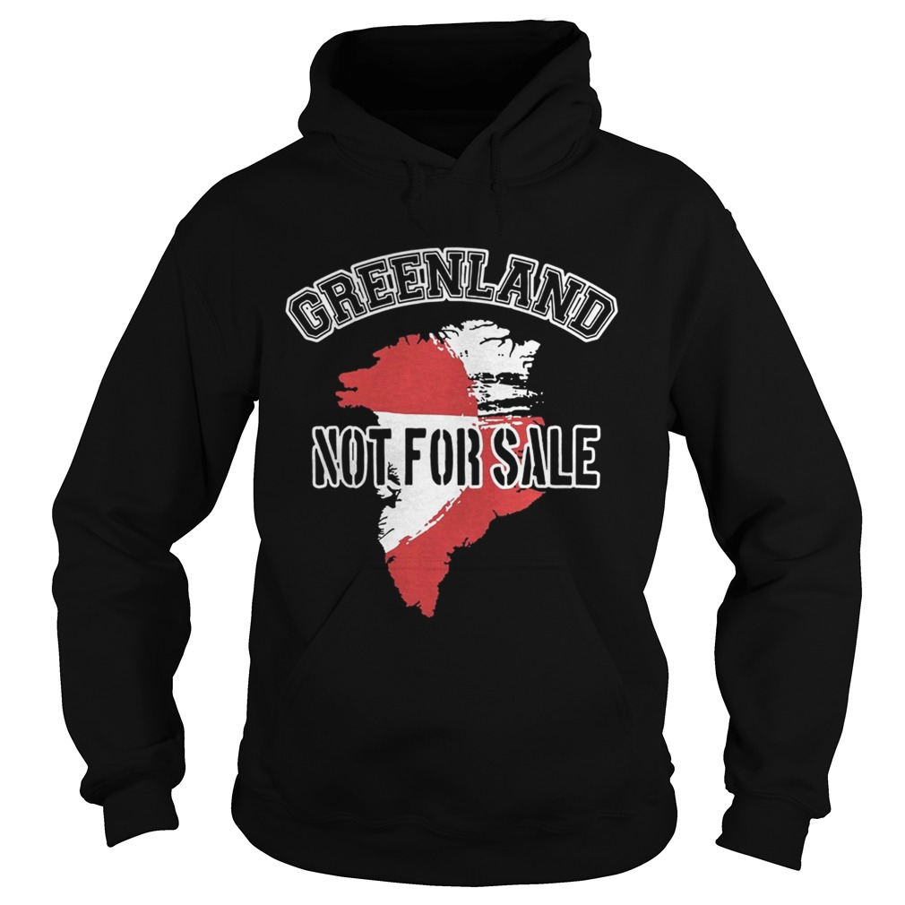 Greenland Not For Sale t Hoodie