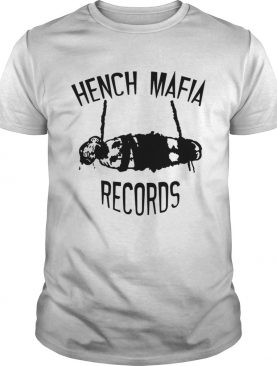 Hench Mafia Records Shirt
