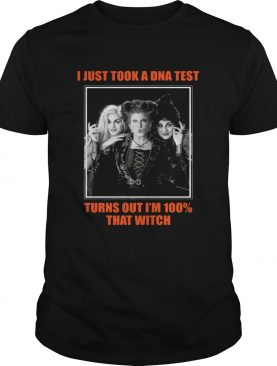 I just took a DNA test turns out Im 100 that witch Hocus Pocus shirt