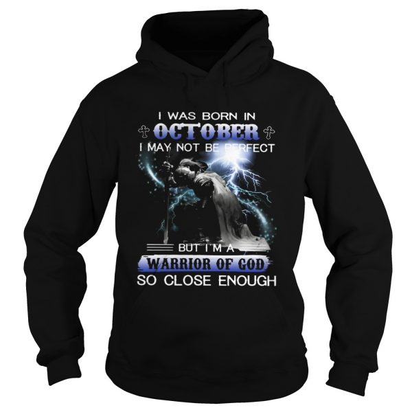 I was born in October I may not be perfect but Im a warrior of God  Hoodie
