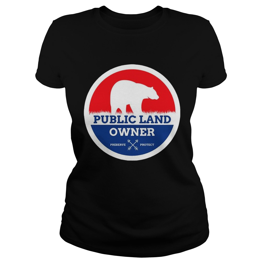 Public Land Owner Shirt Classic Ladies