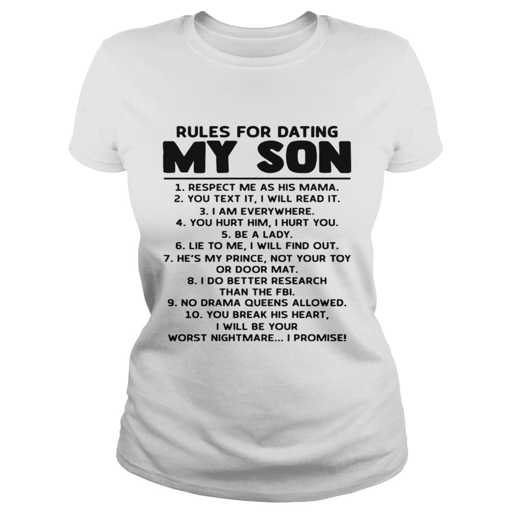 Rules For Dating My Son Respect Me As His Mama Shirt Classic Ladies